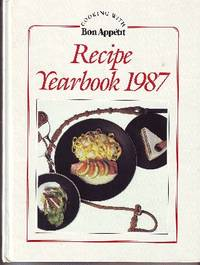 Recipe Yearbook 1987: Editors' Choice of Recipes from 1986 Cooking  with Bon Appetit