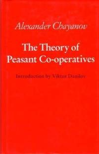 The Theory of Peasant Co-operatives by  Alexander: Chayanov - First Edition - from Paul Brown Books (SKU: 10520)