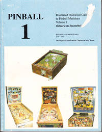Pinball : Illustrated Historical Guide to Pinball Machines Volume 1s
