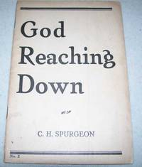 God Reaching Down by C.H. Spurgeon - Paperback - 1922 - from Easy Chair Books (SKU: 151120)