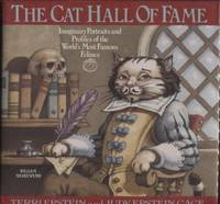 The Cat Hall of Fame ;  Imaginary Portraits and Profiles of the World's  Most Famous Felines  Imaginary Portraits and Profiles of the World's Most  Famous Felines by  Terri &  Judith Epstein Gage &  Roger Roth Epstein - First Edition; First Printing - 1994 - from E Ridge fine Books and Biblio.com