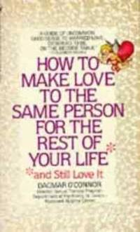 How to Make Love to the Same Person For The Rest of Your Life