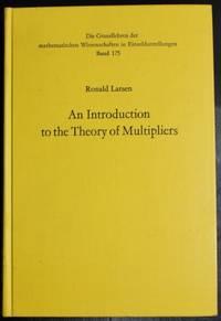 An introduction to the theory of multipliers (Die Grundlehren der mathematischen Wissenschaften in Einzeldarstellungen)