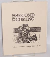The second coming (an independent christian socialist quarterly), volume 1, number 1 - Spring 1982