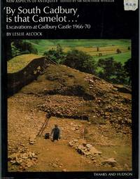 """image of By South Cadbury is that Camelot..."""" Excavations at Cadbury Castle 1966 - 70"""