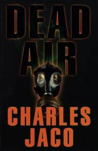 Dead Air by Charles Jaco - Hardcover - 1998 - from ThriftBooks and Biblio.com