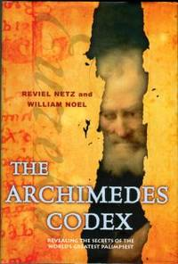 image of The Archimedes Codex: Revealing The Secrets Of The World's Greatest Palimpsest