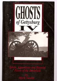 image of GHOSTS OF GETTYSBURG IV SPIRITS, APPARITIONS AND HAUNTED PLACES OF THE  BATTLEFIELD
