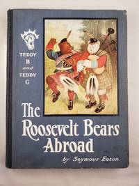 Teddy-B and Teddy-G The Roosevelt Bears Abroad
