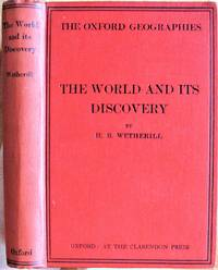The World and Its Discovery: A Description of the Continents Outside Europe Based on the Stories of Their Explorers