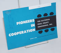 Pioneers in cooperation, the National Coal Policy Conference, Inc