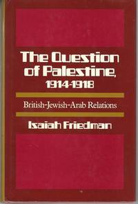The question of Palestine, 1914-1918;: British-Jewish-Arab relations