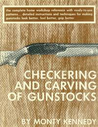 Checkering and Carving of Gunstocks, Kennedy, Monty
