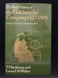 image of The Early History of the Goldsmiths' Company; 1327-1509