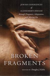 image of Broken Fragments: Jewish Experiments of Alzheimer's Disease through  Diagnosis, Adaptation, and Moving On