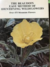 The Beaudoin Easy Method of Identifying Wildflowers Over 450 Mountain Wildflowers