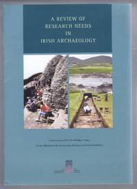 A Review of Research Needs in Irish Archaeology