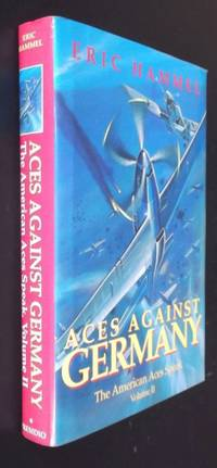 Aces Against Germany: The American Aces Speak Volume II