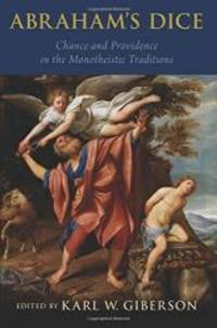 Abraham's Dice: Chance and Providence in the Monotheistic Traditions by Karl W. Giberson - Paperback - 2016-01-07 - from Books Express (SKU: 0190277165n)