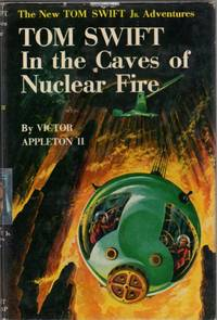 image of Tom Swift in the Caves of Nuclear Fire (Tom Swift Number 8)