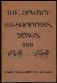 The Cowboy: Six Shootoers, Songs, and Sex