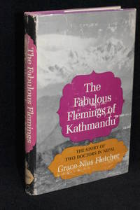 The Fabulous Flemings of Kathmandu; The Story of Two Doctors in Nepal