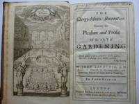 The Clergy-Man's Recreation: Shewing the Pleasure and Profit of the Art of Gardening