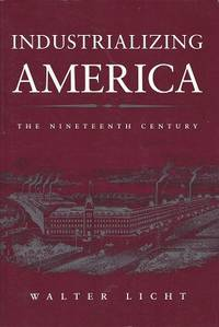 Industrializing America:  The Nineteenth Century