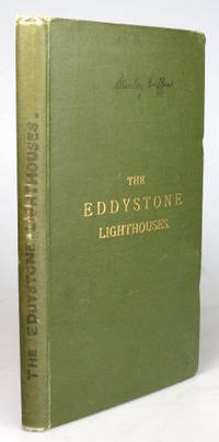 The Eddystone Lighthouses, (New and Old): An Account of the Building and General Arrangements of...