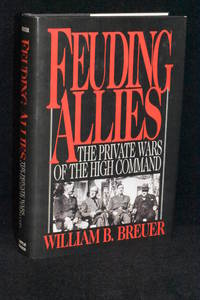Feuding Allies; The Private Wars of the High Command