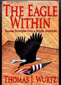 The Eagle Within: Success Principles from a Simple American