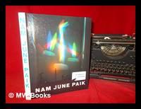Nam June Paik / edited by Sook-Kyung Lee and Susanne Rennert