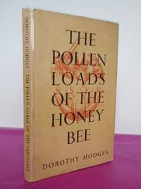 THE POLLEN LOADS OF THE HONEY BEE A Guide to Their Identification By Colour and Form