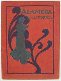 ALAMEDA.  Alameda Co., California.  Situated on the Eastern Shore of the Bay of San Francisco.  A City of Homes.  Being a Brief Description of the Beauties of Alameda, and Its Surrounding's on Land and Water