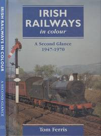 image of Irish Railways in Colour - A Second Glance, 1947 - 1970