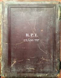 R. P. I. Class of '87: Photo album of the faculty, campus, and graduates of the class of 1887...
