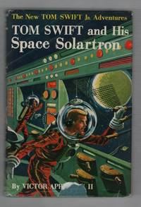 Tom Swift and His Space Solartron by  Victor Appleton II - First Edition - 1958 - from Recycled Records and Books and Biblio.com