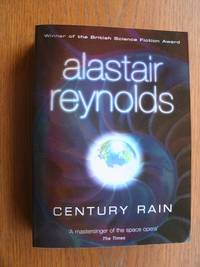 Century Rain by  Alastair Reynolds - Paperback - First paperback edition first printing - 2005 - from Scene of the Crime Books, IOBA (SKU: 18366)