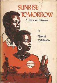 Sunrise Tomorrow: A Story of Botswana,