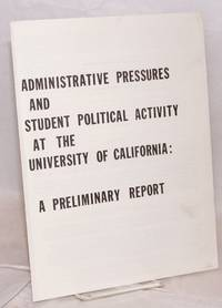 Administrative pressures and student political activity at the University of California: a preliminary report