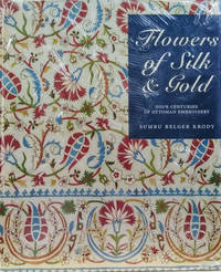 Flowers of Silk:  Four Centuries of Ottoman Embroidery