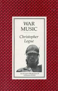 image of War Music: An Account of Books 16 to 19 of Homer's Iliad