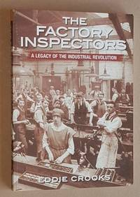 The Factory Inspectors: a legacy of the Industrial Revolution