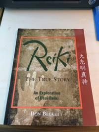 image of Reiki: The True Story. An Exploration of Usui Reiki