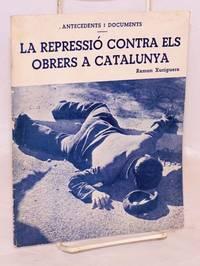 La repressió contra els obrers a Catalunya