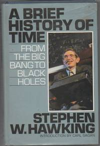A Brief History of Time: From the Big Bang to Black Holes by Hawking, Stephen W - 1990