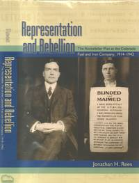 Representation and Rebellion: The Rockefeller Plan at the Colorado Fuel  and Iron Company, 1914-1942