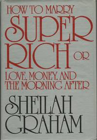How to Marry Super Rich: Or, Love, Money, and the Morning After