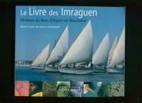 Le livre des Imraguen : pecheurs du banc d'Arguin en Mauritanie ;; Marie-Laure de Noray-Dardenne ; préface d'Abdel Wedoud Ould Cheikh ; traduction arabe de Mohamed Abdel Jelil Ould Houeibib