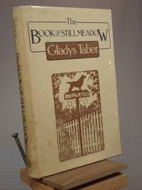 The Book of Stillmeadow by Gladys Taber - First Thus 1st Printing - 1984 - from Henniker Book Farm and Biblio.co.uk